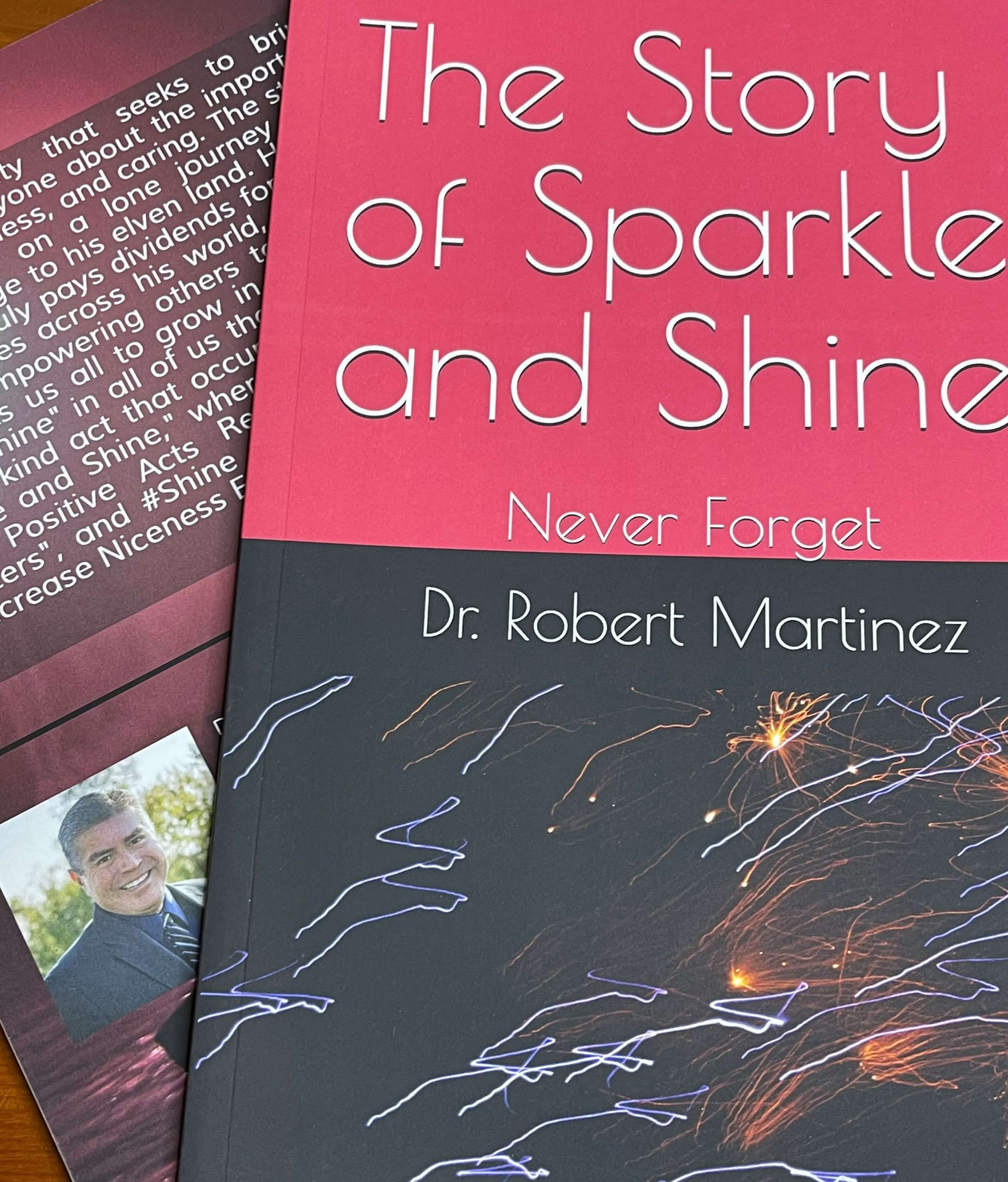 The Story of Sparkle and Shine by Dr. Robert Martinez